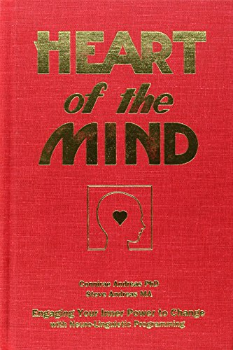 Heart of the Mind: Engaging Your Inner: Steve Andreas, Connirae