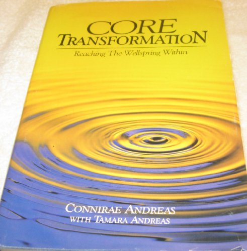 9780911226324: Core Transformation: Reaching the Wellspring Within