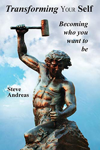 9780911226430: Transforming Your Self: Becoming Who You Want to Be