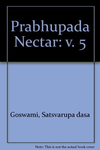 9780911233223: Prabhupada Nectar: v. 5