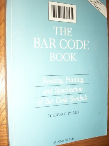 9780911261059: The Bar Code Book: Reading, Printing, and Specification of Bar Code Symbols
