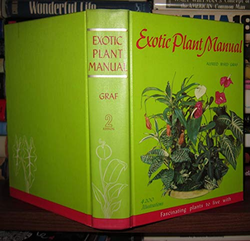 9780911266047: Exotic plant manual;: Fascinating plants to live with--their requirements, propagation, and use