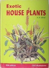 Exotic House Plants Illustrated: All the Best: A. B. Graf
