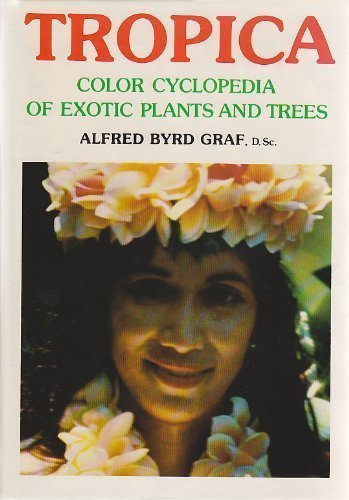 9780911266238: Tropica: Color Encyclopedia of Exotic Plants and Trees