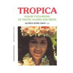 9780911266269: Tropica: Color Cyclopedia of Exotic Plants and Trees for Warm-Region Horticulture in Cool Climate the Summer Garden or Sheltered Indoors
