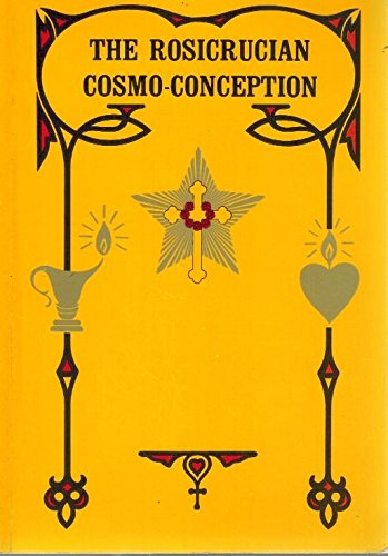 ROSICRUCIAN COSMO-CONCEPTION OR MYSTIC CHRISTIANITY: Max Heindel