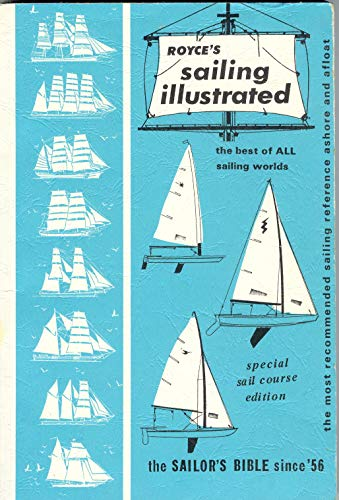 9780911284003: Royce's Sailing Illustrated: The Sailors Bible Since '56: 1 (Sailing Illustrated Series the Best of Royce)