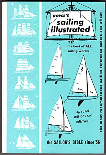 Royce's Sailing Illustrated : The Sailors Bible: Royce, Patrick M.