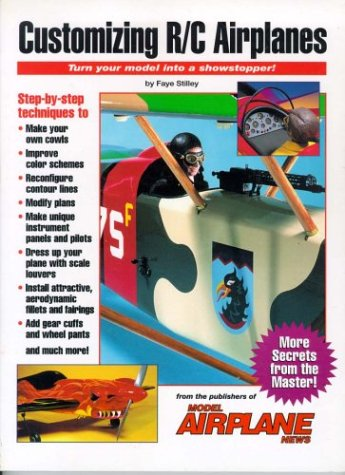 Customizing R/C Airplanes: Turn Your Model into a Showstopper!: Stilley, Faye