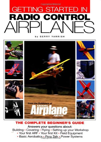 9780911295429: Getting Started in Radio Control Airplanes: The Complete Beginner's Guide