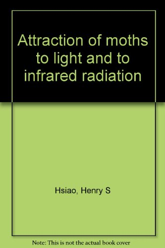 9780911302219: Attraction of moths to light and to infrared radiation