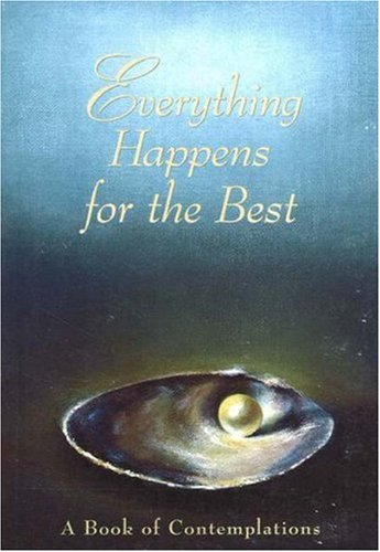 Everything Happens for the Best: A Book of Contemplations: Editors of Siddha Yoga Publications