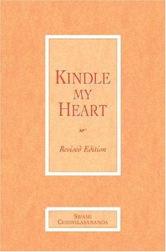 Kindle My Heart (Rev Syda): Chidvilasananda, Swami; Chidvilasananda