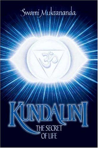Kundalini: The Secret of Life: Swami Muktananda, Swami Kripananda (Introduction)