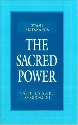 9780911307399: The Sacred Power: A Seeker's Guide to Kundalini