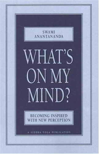 WHAT'S ON MY MIND?: BECOMING INSPIRED WITH NEW PERCEPTION