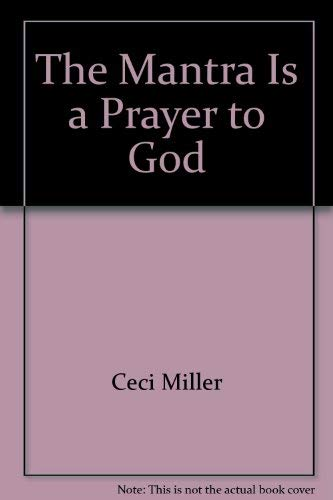 The mantra is a prayer to God: Ceci Miller