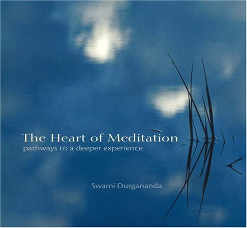 9780911307979: The Heart of Meditation: Pathways to a Deeper Experience