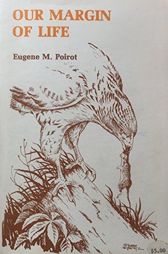 Our Margin of Life: Eugene M. Poirot