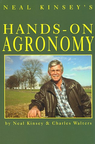 9780911311594: Neal Kinsey's Hands-On Agronomy