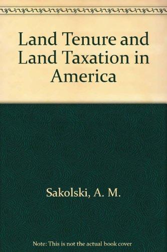 Land Tenure and Land Taxation in America: Aaron M. Sakolski