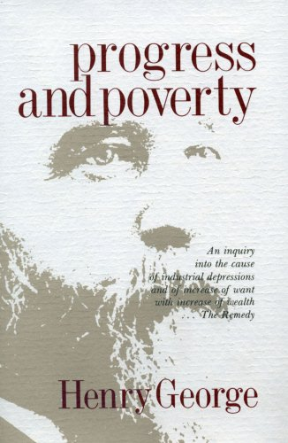 9780911312799: Progress and Poverty: An Inquiry in the Cause of Industrial Depressions and of Increase of Want with Increase of Wealth... The Remedy