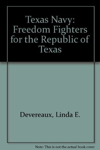 9780911317213: Texas Navy: Freedom Fighters for the Republic of Texas