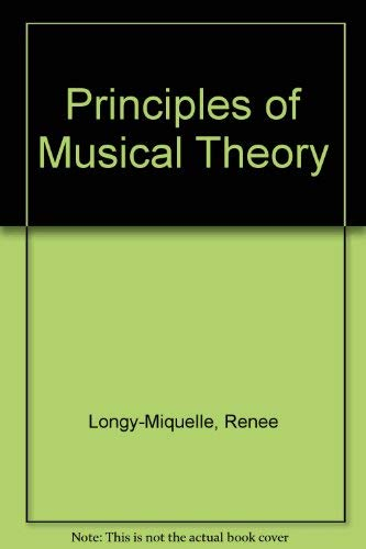 Principles of Musical Theory: Renee Longy-Miquelle