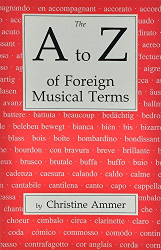 9780911318159: The A to Z of Foreign Musical Terms: From Adagio to Zierlich a Dictionary for Performers and Students