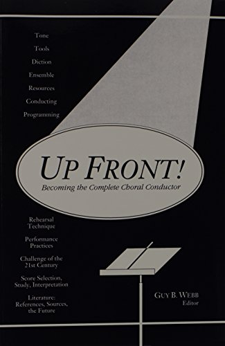 9780911318197: Up Front!: Becoming the Complete Choral Conductor