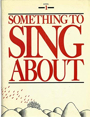 9780911320022: Something to Sing About, Level 1