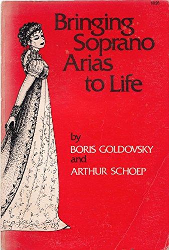 Bringing Soprano Arias to Life: Boris Goldovsky; Arthur Schoep