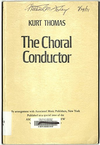 The choral conductor;: The technique of choral conducting in theory and practice: Thomas, Kurt