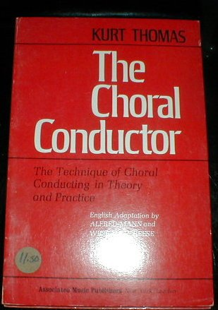 9780911320930: The choral conductor;: The technique of choral conducting in theory and practice
