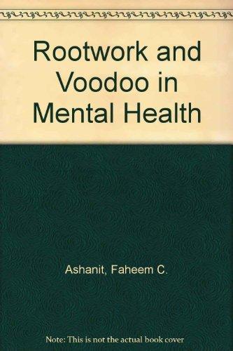 Rootwork and Voodoo in Mental Health: Ashanti, Kwabena Faheem