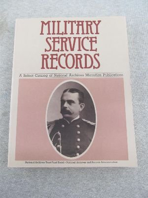 9780911333077: Military Service Records: A Select Catalog of National Archives Microfilm Publications