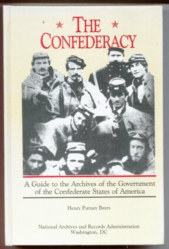 9780911333183: The Confederacy: A Guide to the Archives of the Confederate States of America