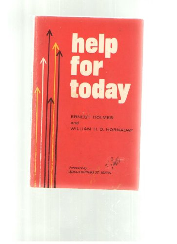 Help for Today: Hornaday, William, Holmes, Ernest