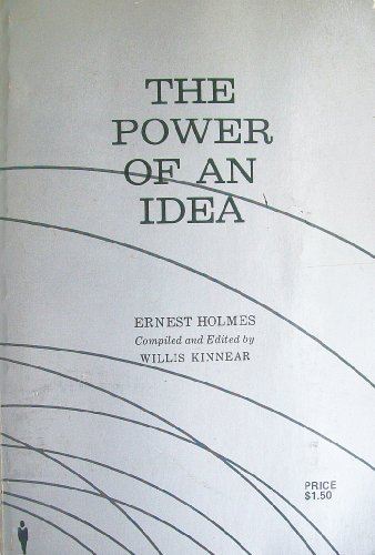 Power of an Idea (0911336311) by Holmes, Ernest