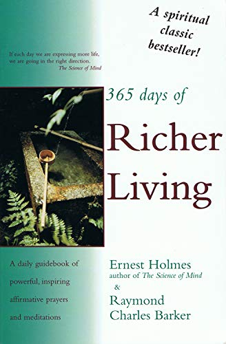 365 Days of Richer Living: A Daily: Holmes, Ernest; Hearn,