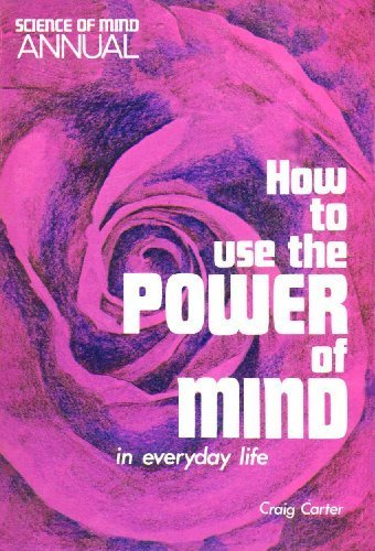How to Use the Power of Mind in Everyday Life