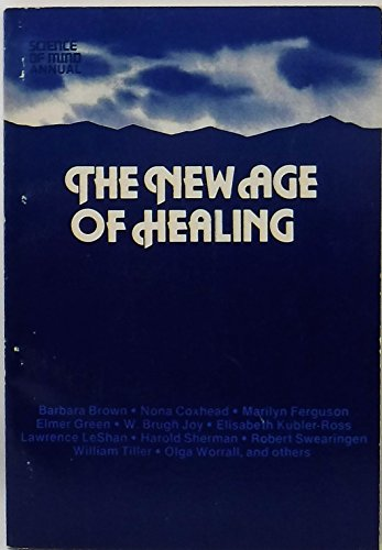 New Age of Healing: Anthology (Science of: Barbara B. Brown