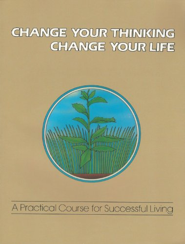 9780911336931: Change Your Thinking, Change Your Life: A Practical Course in Successful Living (Change Your Thinking, Change Your Life) Vol. 2