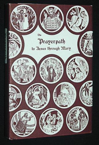 9780911346152: The prayerpath to Jesus through Mary: The basic teachings of the Christian faith arranged for prayer and meditation
