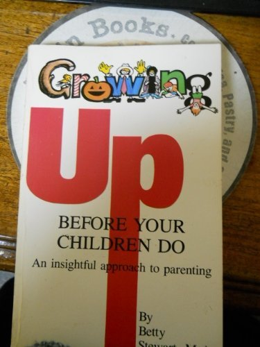 9780911361032: Growing Up Before Your Children Do