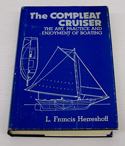 9780911378054: The Compleat Cruiser: The Art, Practice & Enjoyment of Boating