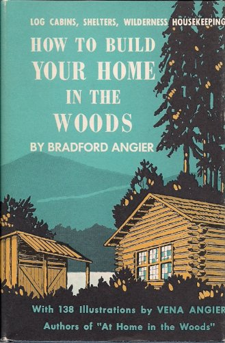 9780911378108: How to Build Your Home in the Woods