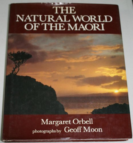 The Natural World of the Maori: Orbell, Margaret Rose