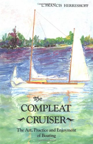 9780911378672: The Compleat Cruiser: The Art, Practice, and Enjoyment of Boating