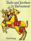 Tudor and Jacobean Tournaments (0911378758) by Alan Young